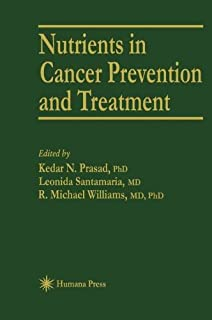Nutrients in Cancer Prevention and Treatment (Experimental Biology and Medicine Book 27)