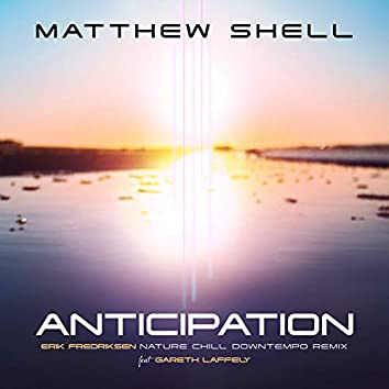 Anticipation (Erik Fredriksen Nature Chill Downtempo Remix)