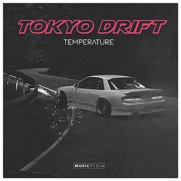 Tokyo Drift Temperature