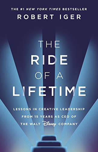 The Ride of a Lifetime: Lessons in Creative Leadership from 15 Years as CEO...