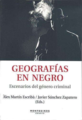 Geografias en negro. Escenarios del genero criminal.