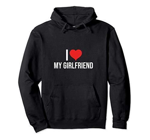 I Love My Girlfriend Hoodie Pullover Hoodie
