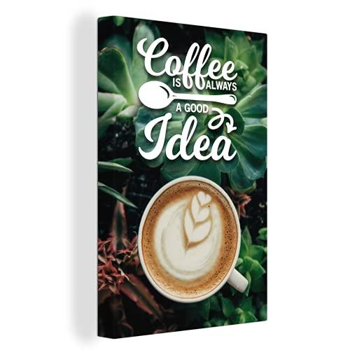 """Leinwandbild - Kaffee-Zitat \""""\""""Kaffee ist immer eine gute Idee\""""\"""" mit einem Cappuccino in der Natur - 60x90 cm"""
