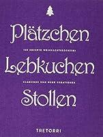 Plaetzchen, Lebkuchen & Stollen: 100 Rezepte Weihnachtsbaeckerei - Klassiker und neue Kreationen