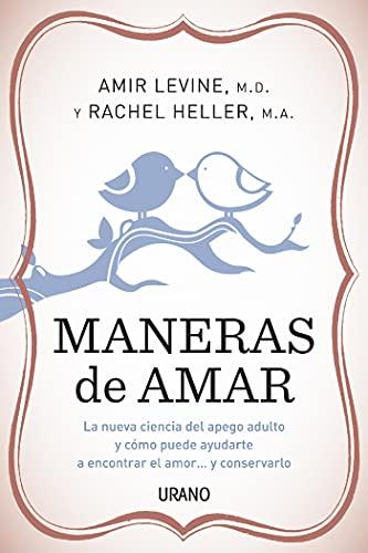 Maneras de amar: La nueva ciencia del apego adulto y cómo puede ayudarte a encontrar el amor y conservarlo (Crecimiento personal) (Spanish Edition)