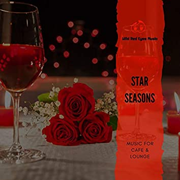 Star Seasons - Music For Cafe & Lounge