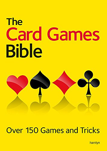 Compare Textbook Prices for The Card Games Bible: Over 150 Games and Tricks Illustrated Edition ISBN 9780600629948 by Hamlyn