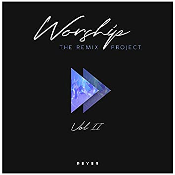 Worship: The Remix Project, Vol. 2