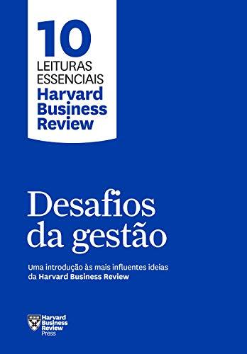 Desafios da gestão (10 leituras essenciais - HBR)