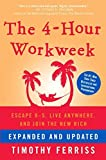 4 Hour Workweek Escape 9 5, Live Anywhere, & Join the New Rich [HC,2009]