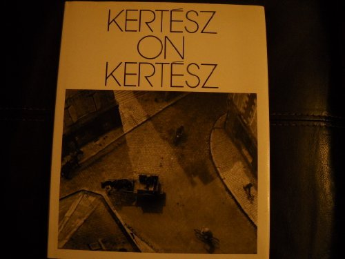 Kertesz on Kertesz: A Self-Portrait