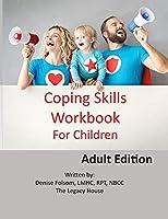 Coping Skills Workbook for Children: Adult Edition