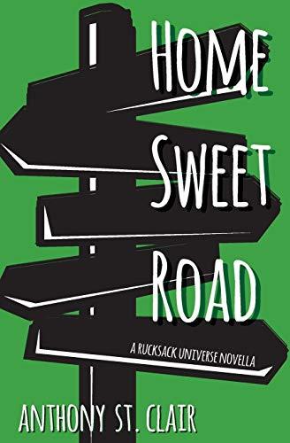 Home Sweet Road: A Rucksack Universe Novella