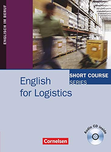 Short Course Series - Englisch im Beruf - English for Special Purposes - B1/B2: English for Logistics - Kursbuch mit CD