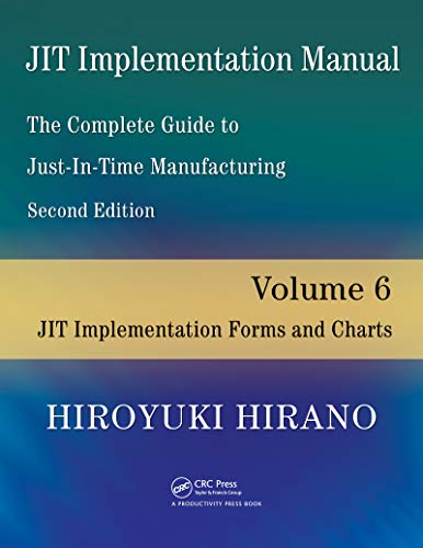 JIT Implementation Manual -- The Complete Guide to Just-In-Time Manufacturing: Volume 6 -- JIT Implementation Forms and Charts (English Edition)