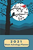 2021 Moon Astrology Planner: Weekly Plan and Journal Note Page with Monthly Grid Calendar from Jan - Dec 2021