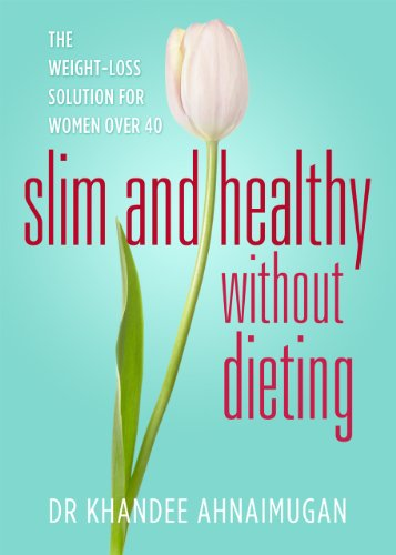 Slim and Healthy without Dieting: The Weight Loss Solution for Women over...