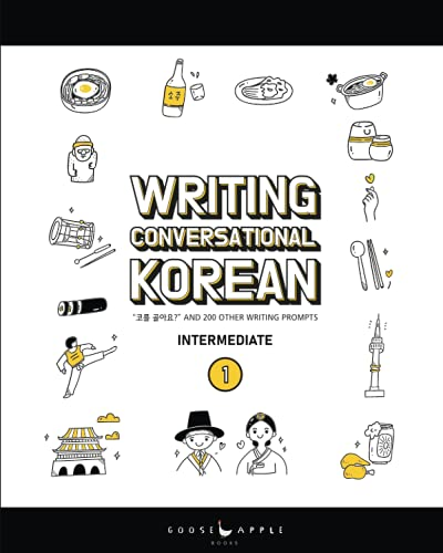 """Compare Textbook Prices for Writing Conversational Korean: Book One: """"코를 골아요?"""" and 200 Other Writing Prompts  ISBN 9781737677703 by Pollock, Katarina Elizabeth,Guerra, Chelsea Carol,Kim, Yujin,Kang, Amy"""