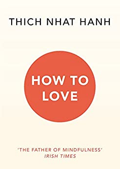 How To Love by [Thich Nhat Hanh]
