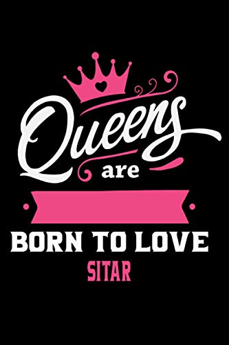 Queens Are Born To Love Sitar: Notebook Lined Pages, 6.9 inches,120 Pages, White Paper Journal, notepad Gift