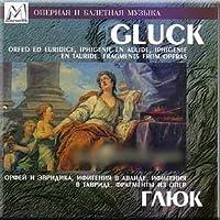 Gluck - Orfeo ed Euridice, Iphigenie En Aulide. Fragments from Operas