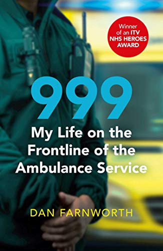 999 - My Life on the Frontline of the Ambulance Service