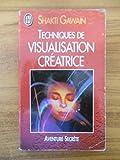 Techniques de visualisation créatrice / Shakti Gawain / Réf54436 - J'ai Lu - 01/01/2001
