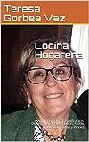 Cocina Hogareña: Cocina, Repostería, Panificación, Dulces, Mermeladas, Jaleas, Frutas en Almíbar, Salsas y Pickles