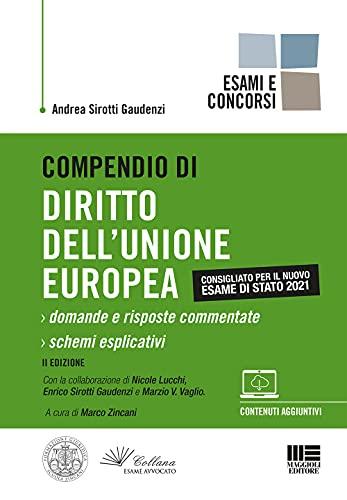 Compendio di Diritto dell'Unione Europea - Esame di Stato 2021. Domande e Risposte Commentate + Schemi Esplicativi con espansione online