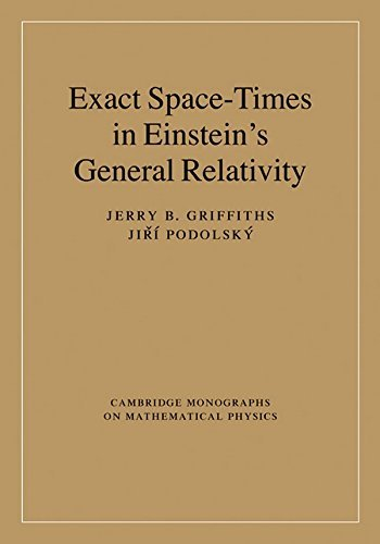 Exact Space-Times In Einstein's General Relativity (Cambridge Monographs On Mathematical Physics) By Jerry B. Griffiths (2...