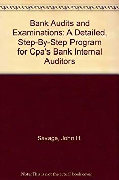Hardcover Bank Audits and Examinations: A Detailed, Step-By-Step Program for Cpa's Bank Internal Auditors Book