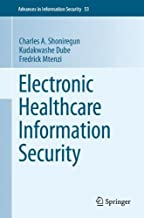 Electronic Healthcare Information Security (Advances in Information Security Book 53)