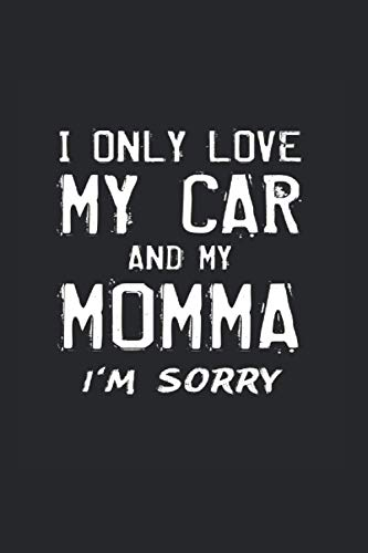 I Only Love My Car And My Momma: College Rulled Notebook For Drift Car Drivers