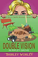 Double Vision in Ripley Grove (Ripley Grove Mystery)