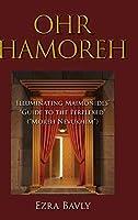 "Ohr Hamoreh: Illuminating Maimonides' ""Guide to the Perplexed"" (""Moreh Nevukhim"")"