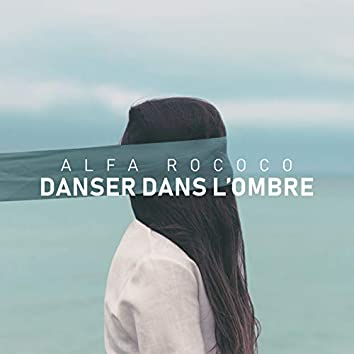 Danser dans l'ombre (Radio Edit)