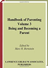 Handbook of Parenting: Volume 3: Being and Becoming a Parent, Second Edition