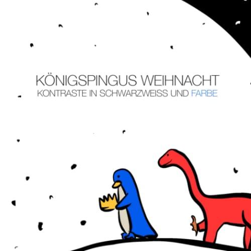 Königspingus Weihnacht - Kontraste in Schwarzweiss und Farbe: Für fröhliche Babys und Kinder