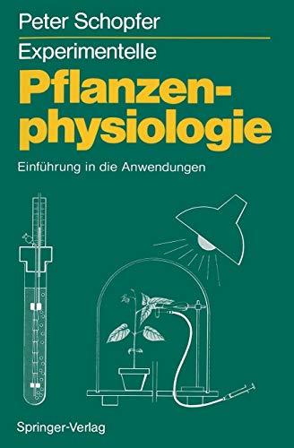 Experimentelle Pflanzenphysiologie: Band 2: Einführung in die Anwendungen (German Edition)