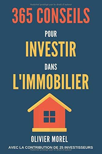 365 Conseils pour Investir dans l'immobilier:...