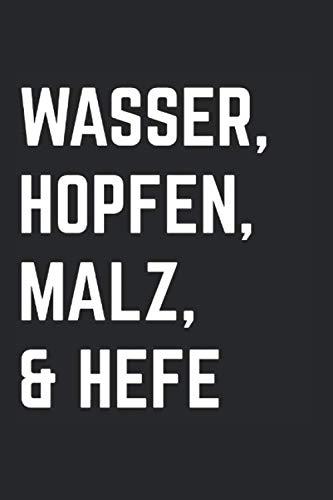 Wasser Hopfen Malz & Hefe: Bierbrauer & Brauer Notizbuch 6'x9' Craft Beer Geschenk für Bier Hopfen & Braumeister