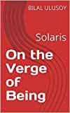 On the Verge of Being: Solaris