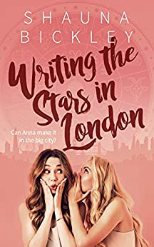 Writing the Stars in London (Horoscope Romances Book 2) by [Shauna Bickley]