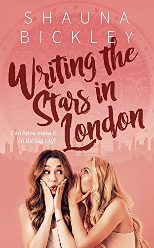 Writing the Stars in London (Horoscope Romances Book 2) (English Edition)