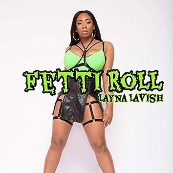 Fetti Roll
