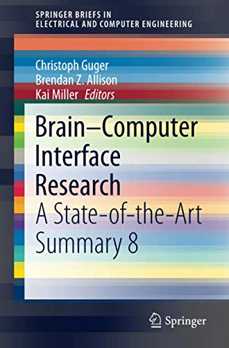 Compare Textbook Prices for Brain–Computer Interface Research: A State-of-the-Art Summary 8 SpringerBriefs in Electrical and Computer Engineering 1st ed. 2020 Edition ISBN 9783030495824 by Guger, Christoph,Allison, Brendan Z.,Miller, Kai