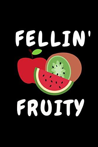 """Fellin' Fruity: Funny Fruit Lover Notebook/Journal (6"""" X..."""