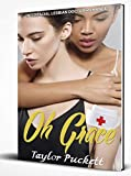 Oh Grace: Interracial Lesbian Doctor Romance