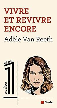 Vivre et revivre encore par Van Reeth