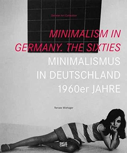 Minimalismus in Deutschland. 1960er-Jahre (Daimler Art Collection)